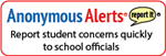 Anonymous Alerts - Report student concerns to school officials